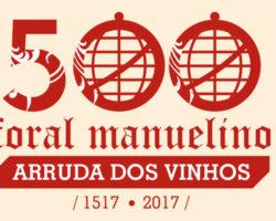 Comemorações dos 500 anos do Foral D. Manuel I à vila de Arruda